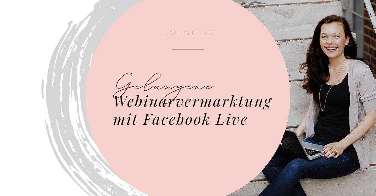 Gelungene Webinarvermarktung mit Facebook Live - Interview mit Birgit Quirchmayr