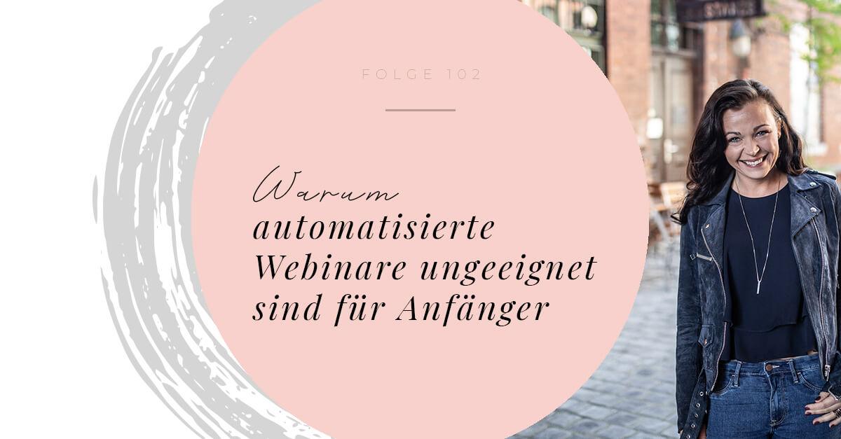 Warum automatisierte Webinare für Anfänger nicht geeignet nicht