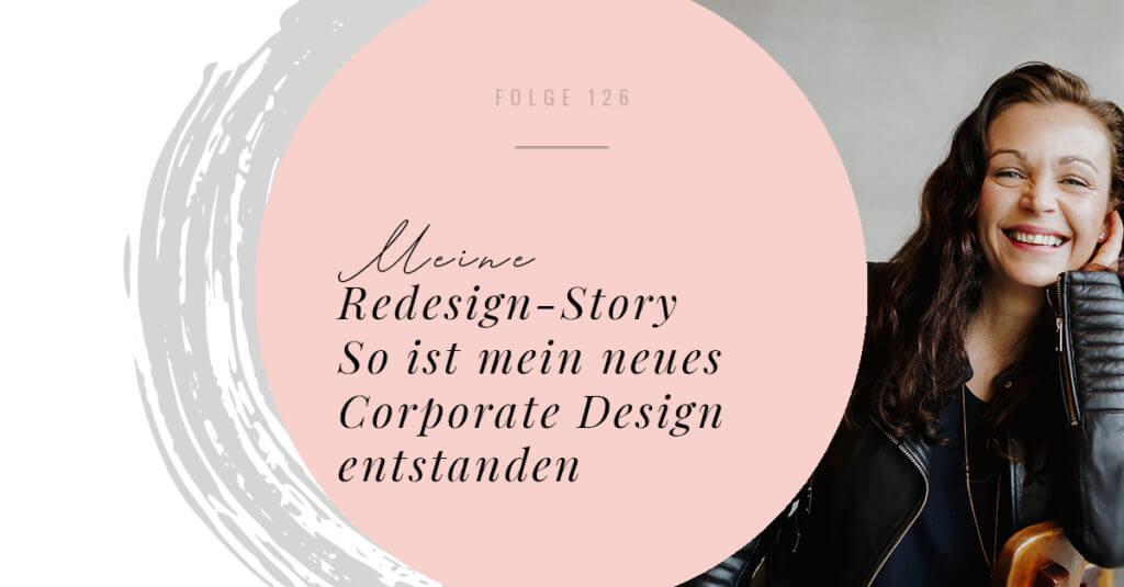 Meine Redesign-Story - so ist mein neues Corporate Design entstanden