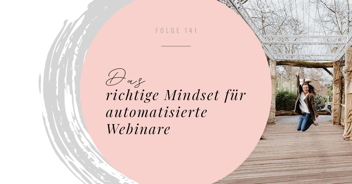 Das richtige Mindset für automatisierte Webinare