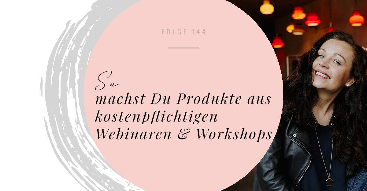 So machst Du Produkte aus kostenpflichtigen Webinaren & Workshops